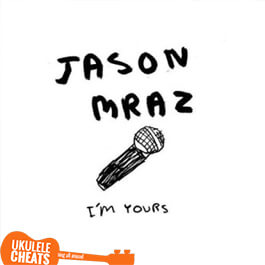 i'm-yours-ukulele-chords---jason-mraz