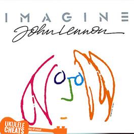 Imagine Ukulele Chords John Lennon Ukulele Chords Ukulele Cheats