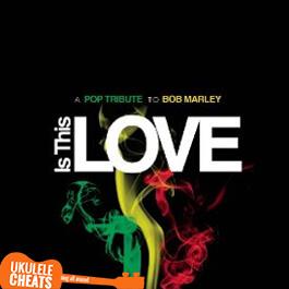 Bob Marley - Is This Love Ukulele Chords
