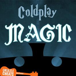 magic-ukulele-chords---coldplay-ukulele-chords