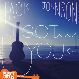I-got-you-ukulele-chords---jack-johnson-ukulele-chords