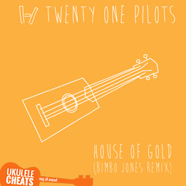 House Of Gold Ukulele Chords - Twenty One Pilots