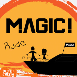 rude-ukulele-chords---magic!-ukulele-chords