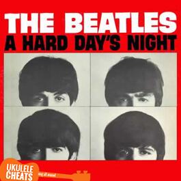 The Beatles - A Hard Day's Night Ukulele Chords