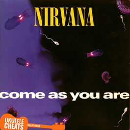 Nirvana - Come As You Are Ukulele CHords