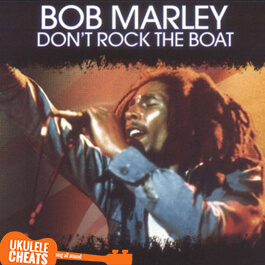 don't-rock-my-boat-ukulele-chords---bob-marley-ukulele-chords