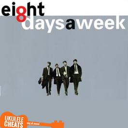 The Beatles - Eight Days A Week Ukulele Chords