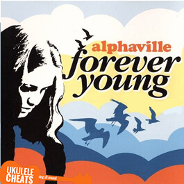 Alphaville - Forever Young Ukulele Chords