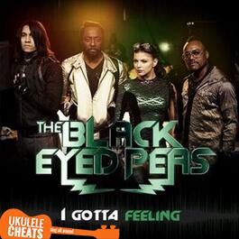 The Black Eyed Peas - I Gotta Feeling Ukulele Chords