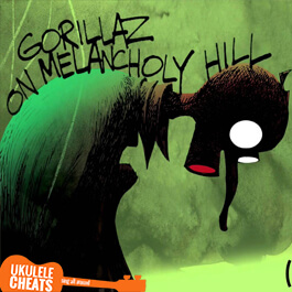 on-melancholy-hill-ukulele-chords---gorillaz-ukulele-chords