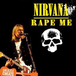 Nirvana - Rape Me Ukulele Chords
