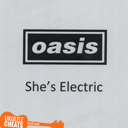 Oasis - She's Electric Ukulele Chords