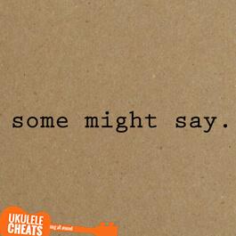 Oasis -Some Might Say Ukulele Chords