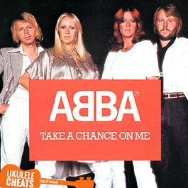 ABBA - Take A Chance On Me Ukulele Chords