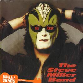The Steve Miller Band - The Joker Ukulele Chords