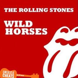 Rolling Stones - Wild Horses Ukulele Chords