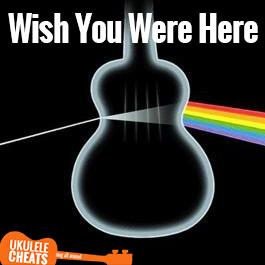 Pink Floyd - Wish You Were Here Ukulele Chords