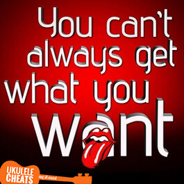 Rolling Stones - You Can't Always Get What You Want Ukulele Chords