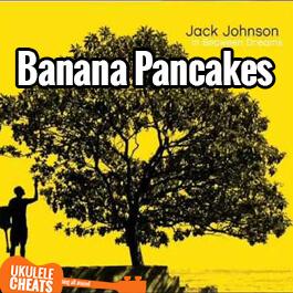 Jack Johnson - Banana Pancakes Ukulele Chords (Tab)