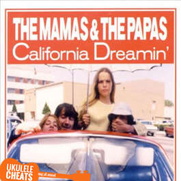 The Mamas And The Papas - California Dreamin Ukulele Chords