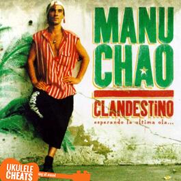 Manu Chao - Clandestino Ukulele Chords