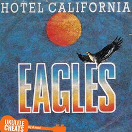 Eagles - Hotel California Ukulele CHords