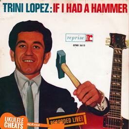 Trini Lopez - If I Had A Hammer Ukulele Chords