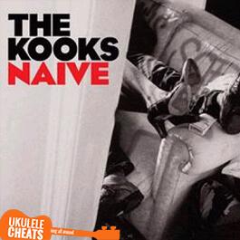 The Kooks - Naive Ukulele Chords