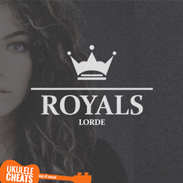 Lorde - Royals Ukulele Chords