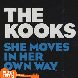 The Kooks - She Moves In Her Own Way Ukulele Chords