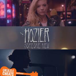 Hozier - Someone New Ukulele Chords