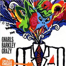 Gnarls Barkley - Crazy Ukulele CHords