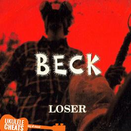 Beck - Loser Ukulele Chords