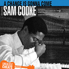 Ukulele chords for A change is gonna come by Sam Cook