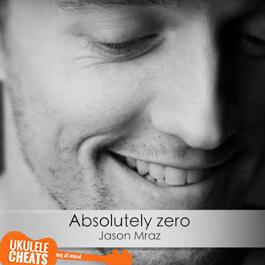 Absolutely Zero Ukulele Chords