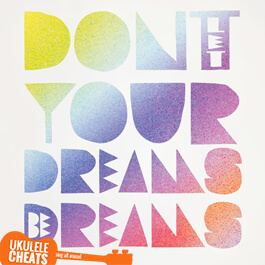 Dreams Be Dreams Ukulele Chords