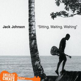 Sitting, Waiting, Wishing Ukulele Chords
