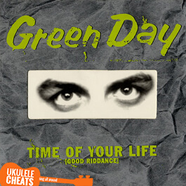 Green Day - Time of your Life (Good Riddance) Ukulele chords