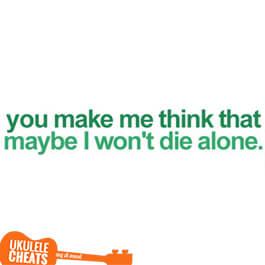 Die Alone Ukulele Chords