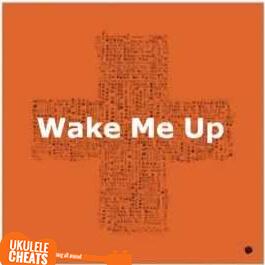 Ed Sheeran Wake Me Up Ukulele Chords Ukulele Cheats