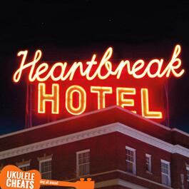 Heartbreak Hotel Ukulele Chords