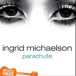 Ingrid Michaelson Parachute Ukulele Chords