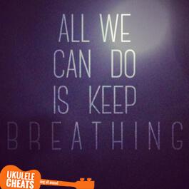 Keep Breathing Ukulele Chords