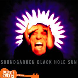 Black Hole Sun Ukulele Chords