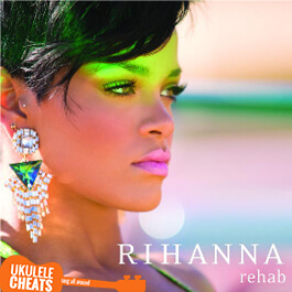Rihanna Rehab Ukulele Chords