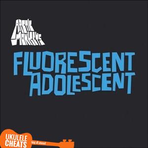 The Arctic Monkeys - Fluorescent Adolescent Ukulele Chords