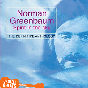 Spirit In The Sky - Ukulele Chords