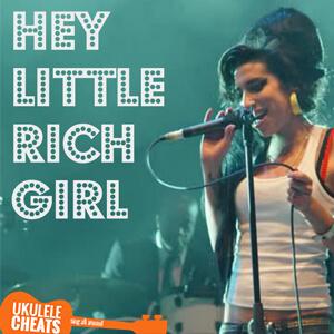 Hey Little Rich Girl Ukulele Chords