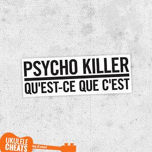 Psycho Killer Ukulele Chords