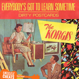 THE KORGIS Everybody's Got To Learn Sometime / Dirty ...